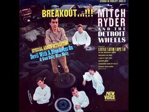 Mitch Ryder & the Detroit Wheels - 07 Devil With a Blue Dress on + Good Golly Miss Molly (HQ)
