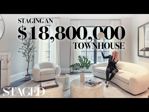 Staging an $18.8 Million MEGA Townhouse | Staged