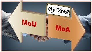 L-107- MoU vs MoA (Memorandum of Understanding vs Memorandum of Agreement) By VeeR legal law