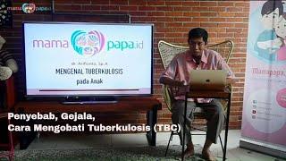 MENGENAL TUBERKULOSIS (TBC).