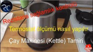 Elektrikli çay makinesi tamiri,su ısıtıcısı(kettle) tamiri,termostat ve rezistans sağlamlık kontrolü
