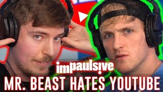 Download MR. BEAST HATES YOUTUBE - IMPAULSIVE EP. 45 Mp3 and Videos