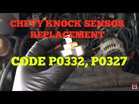 Chevy Knock Sensor 5 3 4 8 6 0 Replacement CODE P0332, P0327