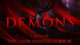 DEMONS | 1 HOUR of Epic Dark Evil Sinister Dramatic Horror Music