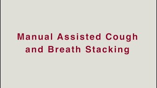 HVRSS 6. Manual Assisted Cough and Breath Stacking