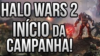 HALO WARS 2: INÍCIO DA CAMPANHA!
