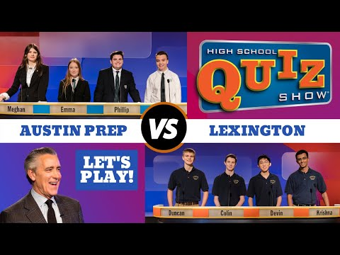 High School Quiz Show: Austin Prep vs. Lexington (705)