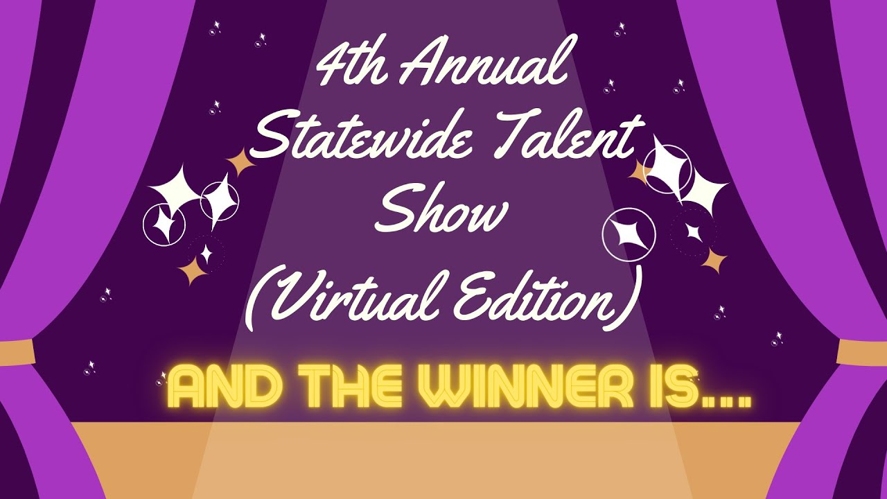 The Winner Is :  4th Annual Statewide Talent Show (Virtual Edition)
