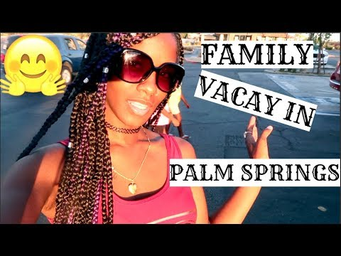 FAMILY VACAY IN PALM SPRINGS !!!! 🌴
