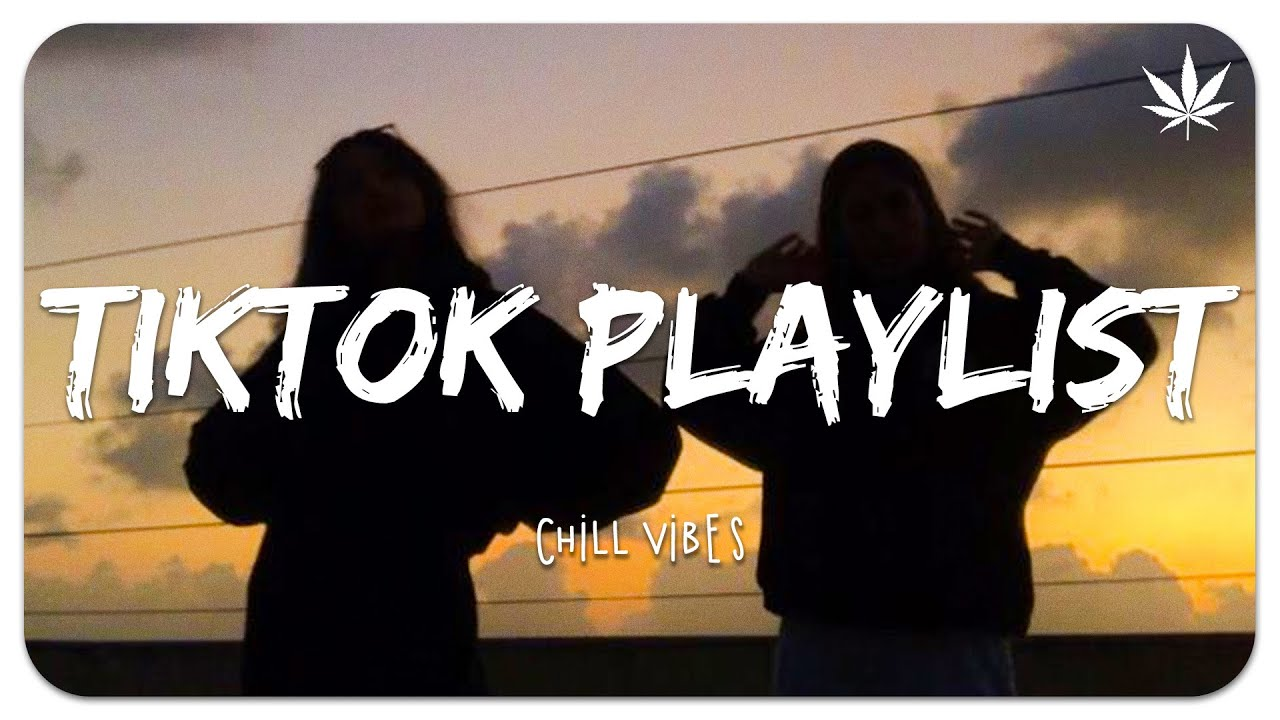 Download Tiktok songs playlist that is actually good ~ Chillvibes 🎶 Tik Tok English Songs #7