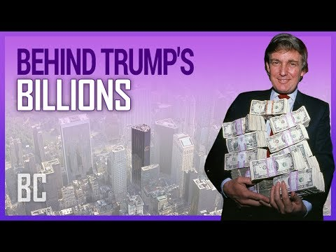 Behind Trump's Billions:
