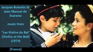 "J. Bulostin & J.-M. de Scarano: music from ""Les Violins du Bal"" (1974)"
