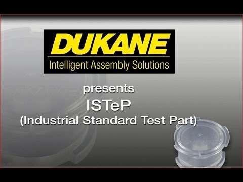 Dukane Presents_ISTeP (Industrial Standard Test Part)