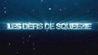 LE RETOUR DES DÉFIS DE SQUEEZIE - TRAILER