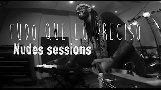 Gabriel Elias - Tudo que eu preciso (Nudes sessions)