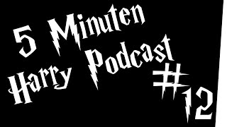 5 Minuten Harry Podcast #12