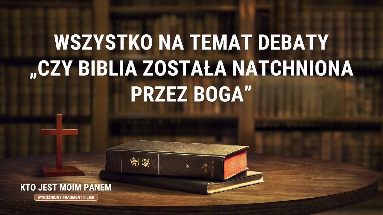"""Film ewangeliczny   """"Kto jest moim Panem"""" Klip filmowy (3) – wszystko na temat debaty """"Czy Biblia została natchniona przez Boga"""""""