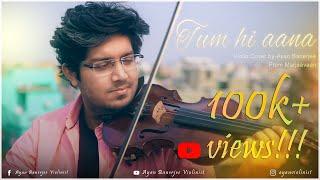 Tum hi Aana || Marjaavaan || Violin Cover