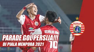 HIGHLIGHT GOL PERSIJA DI PIALA MENPORA 2021 | Road to Champion