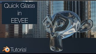 Blender 2.8 Tutorial: Quick Glass in EEVEE