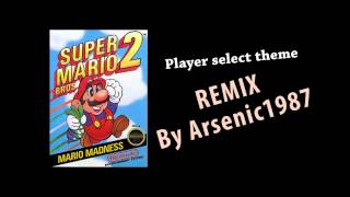 Super Mario Bros 2 Character Select Theme Remix - By Arsenic1987