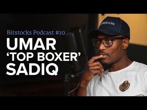 Umar 'Top Boxer' Sadiq- Bitstocks Podcast Ep #14