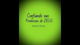 Confiando nas promessas de Deus - Rev. Vaney