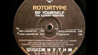 Rotortype -- Be Yourself (The Advent Remixes)-Be Yourself (C Eye C Yourself Mix)
