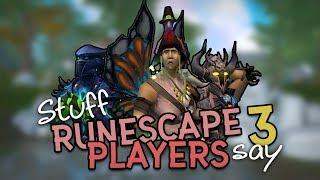 Stuff RuneScape 3 Players Say