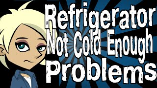 Refrigerator Not Cold Enough Problems