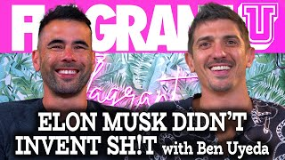Elon Musk Didn't Invent Sh!t with Ben Uyeda | Flagrant U with Andrew Schulz