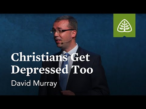 David Murray: Christians Get Depressed Too