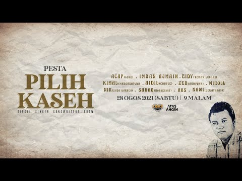 [LIVE ke?] Pesta Pilih Kaseh Laki Laki l #PPP2021