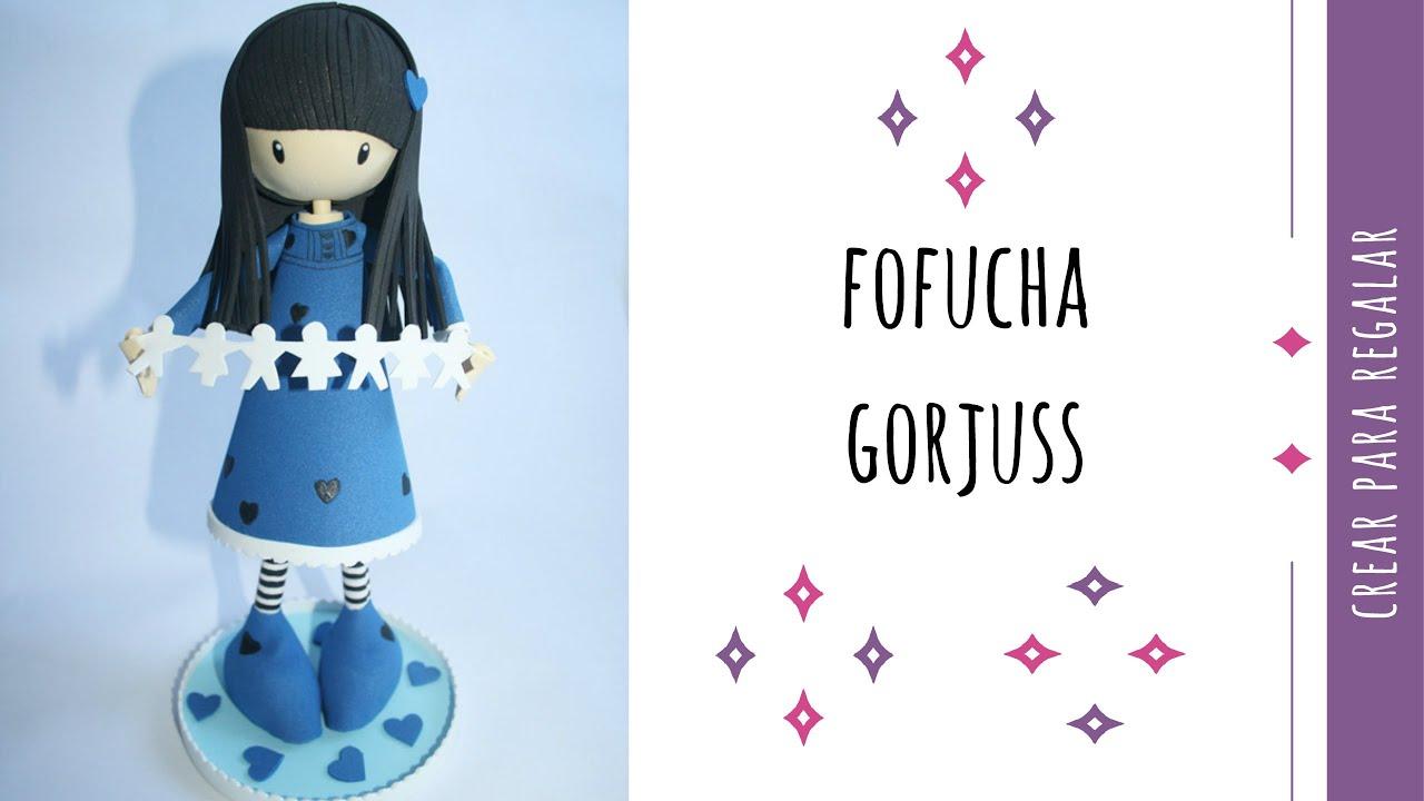 0ba53a48109 Fofucha Gorjuss en goma eva - YouTube