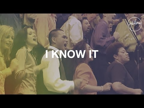 I Know It - Hillsong Worship