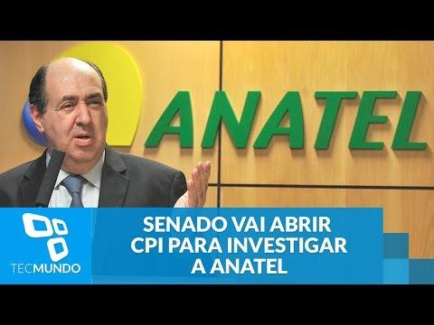Deu ruim para a Anatel: Senado vai abrir CPI para investigar a Agência