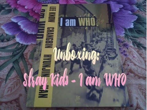 Unboxing: Stray Kids 스트레이 - I Am WHO 2nd Mini Album (WHO Version) (ITA)