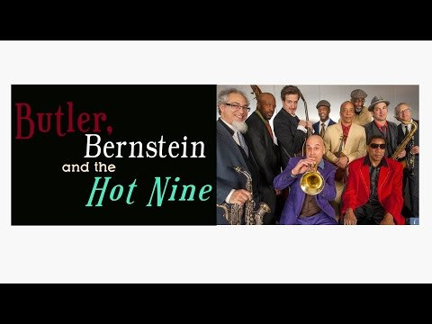 Butler Bernstein and the Hot 9
