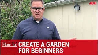 How To Create A Garden for Beginners - Ace Hardware