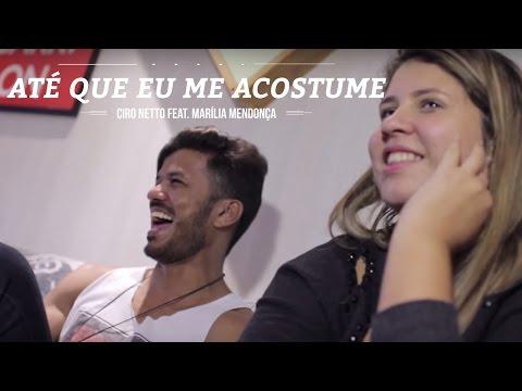 Ciro Netto feat. Marília Mendonça - Até que eu me acostume ( Clipe Oficial )