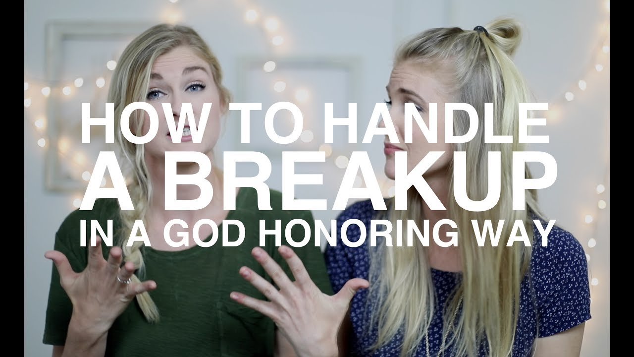 How to Handle a Breakup in a God Honoring Way
