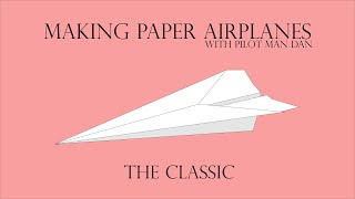 The Classic | Making Paper Airplanes