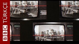 BBC'nin 1990'da hazırladığı 'Türkiye ve Avrupa' belgeseli: Birinci bölüm