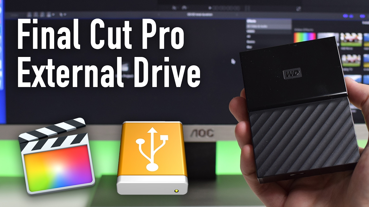 Edit Final Cut Pro Using External Drive - 2017