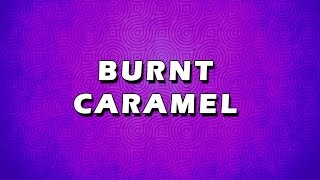 Burnt Caramel | Easy To Learn | Easy Recipes