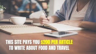 This Site Pays You $200 per Article to Write About Food and Travel