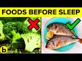 5 Foods You Should And Shouldn't Eat Before You Go To Sleep
