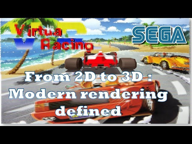 Virtua Racing: From 2D to 3D Modern rendering defined