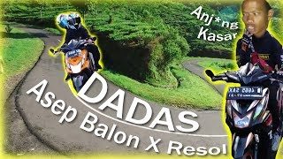 Asep Balon X Resol - Dadas   Un Lirik Video