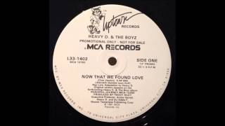 Heavy D.  & The Boyz - Now That We Found Love (Club Version)